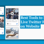 7 Best Tools to Embed Live Twitter Feed on Website