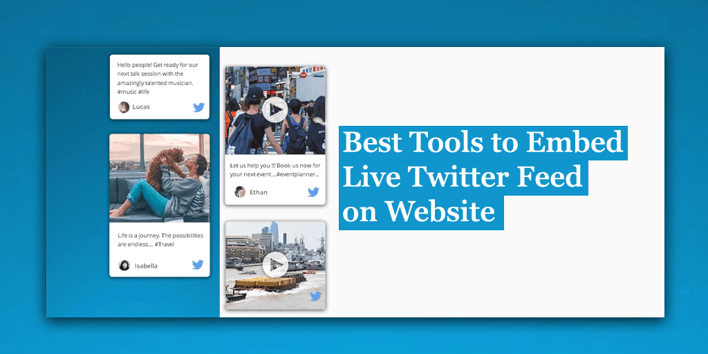 Best Tools to Embed Live Twitter Feed on Website
